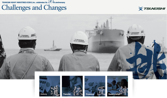 "TSUNEISHI HEAVY INDUSTRIES (CEBU), Inc., an Overseas Group Company of  TSUNEISHI SHIPBUILDING, opens ""Challenges & Changes"" website to showcase company progress, celebrate its 20th anniversary."